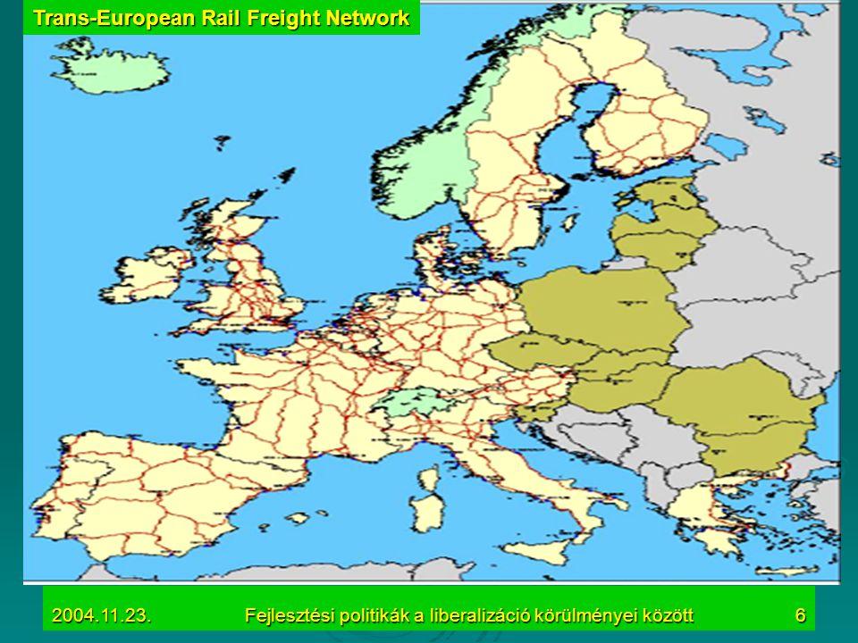 2004.11.23.Fejlesztési politikák a liberalizáció körülményei között6 Trans-European Rail Freight Network