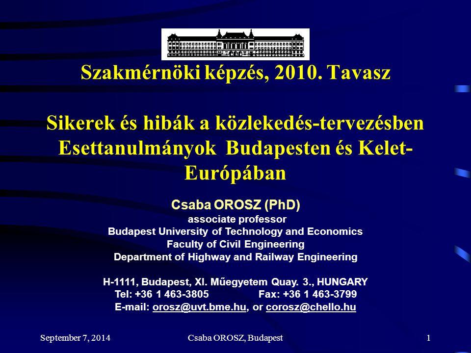 September 7, 2014Csaba OROSZ, Budapest2 Témák 1)Bevezetés – változások Kelet- Európában.