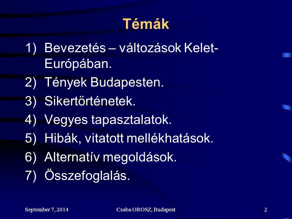 September 7, 2014Csaba OROSZ, Budapest3 1.Bevezetés 1)Utazási idő növekedése.
