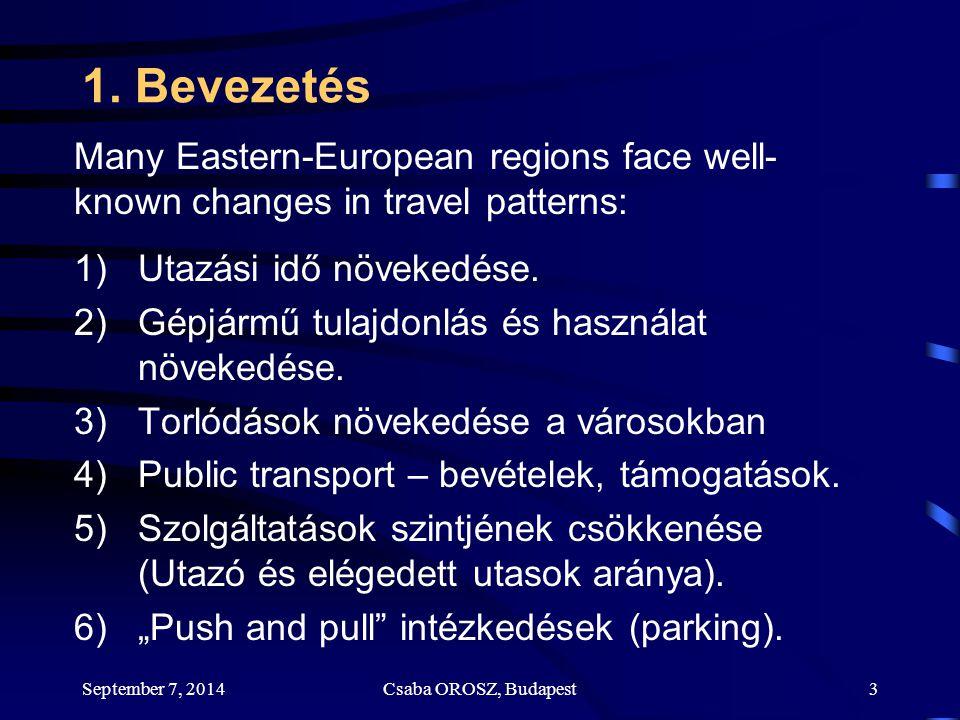 September 7, 2014Csaba OROSZ, Budapest14 4.Vegyes tapasztalatok II.