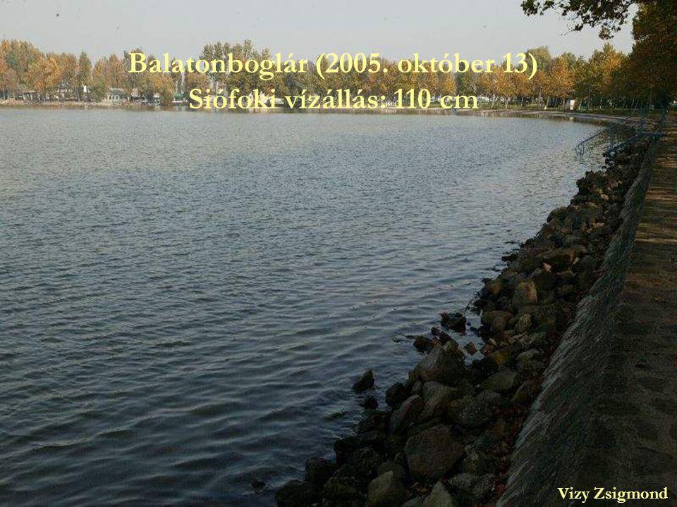 Balatonboglár (2005. október 13) Siófoki vízállás: 110 cm Vizy Zsigmond