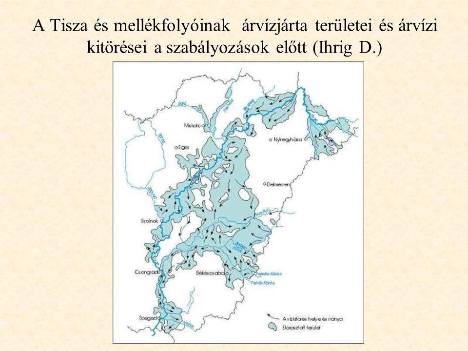 A Tisza és mellékfolyóinak árvízjárta területei és árvízi kitörései a szabályozások előtt (Ihrig D.)