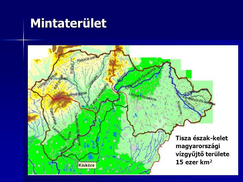 Mintaterület Tisza észak-kelet magyarországi vízgyűjtő területe 15 ezer km 2