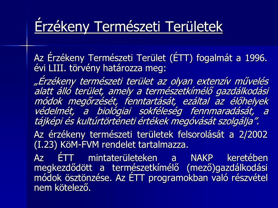 """Érzékeny Természeti Területek Az Érzékeny Természeti Terület (ÉTT) fogalmát a 1996. évi LIII. törvény határozza meg: """"Érzékeny természeti terület az o"""