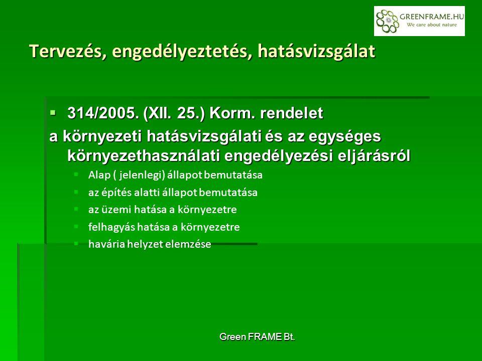 Green FRAME Bt. Tervezés, engedélyeztetés, hatásvizsgálat  314/2005.