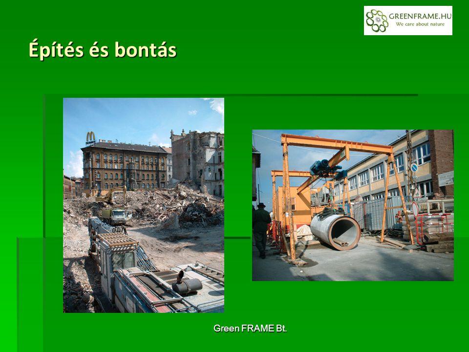 Green FRAME Bt. Építés és bontás