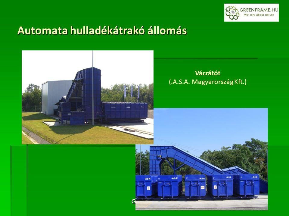 Green FRAME Bt. Vácrátót (.A.S.A. Magyarország Kft.) Automata hulladékátrakó állomás