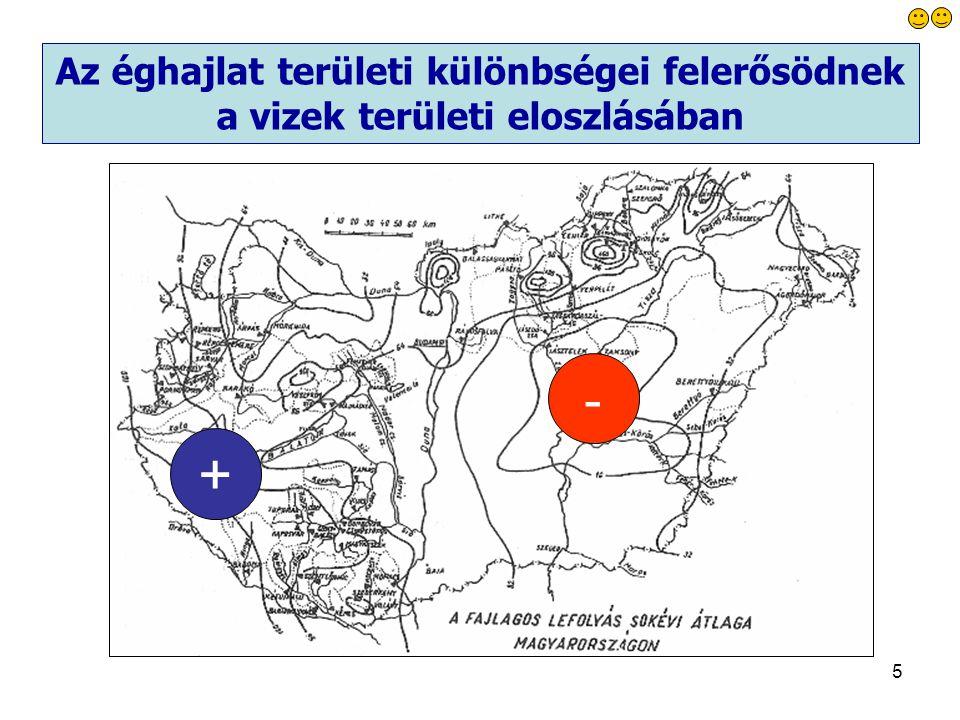 5 + - Az éghajlat területi különbségei felerősödnek a vizek területi eloszlásában