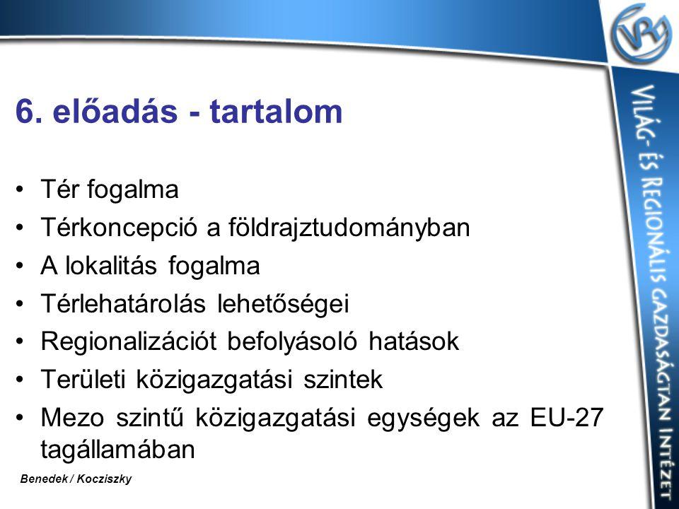 6. előadás - tartalom Tér fogalma Térkoncepció a földrajztudományban A lokalitás fogalma Térlehatárolás lehetőségei Regionalizációt befolyásoló hatáso