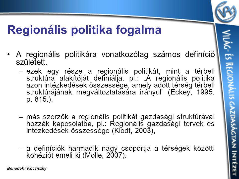 Regionális politika fogalma A regionális politikára vonatkozólag számos definíció született. –ezek egy része a regionális politikát, mint a térbeli st