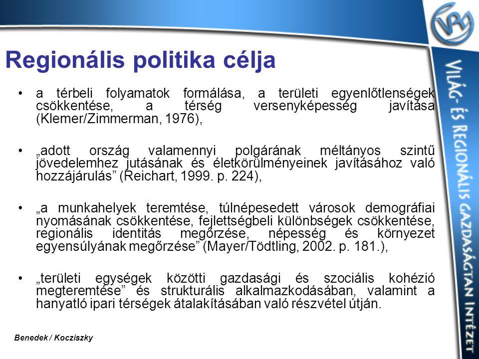 """Regionális politika célja a térbeli folyamatok formálása, a területi egyenlőtlenségek csökkentése, a térség versenyképesség javítása (Klemer/Zimmerman, 1976), """"adott ország valamennyi polgárának méltányos szintű jövedelemhez jutásának és életkörülményeinek javításához való hozzájárulás (Reichart, 1999."""