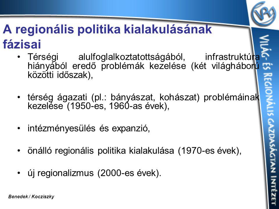 A regionális politika kialakulásának fázisai Térségi alulfoglalkoztatottságából, infrastruktúra hiányából eredő problémák kezelése (két világháború közötti időszak), térség ágazati (pl.: bányászat, kohászat) problémáinak kezelése (1950-es, 1960-as évek), intézményesülés és expanzió, önálló regionális politika kialakulása (1970-es évek), új regionalizmus (2000-es évek).