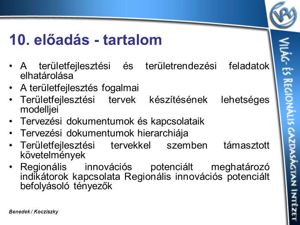 10. előadás - tartalom A területfejlesztési és területrendezési feladatok elhatárolása A területfejlesztés fogalmai Területfejlesztési tervek készítés