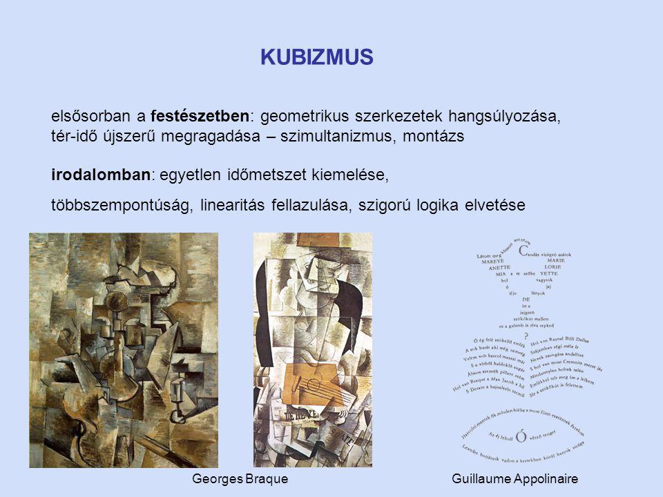 KUBIZMUS elsősorban a festészetben: geometrikus szerkezetek hangsúlyozása, tér-idő újszerű megragadása – szimultanizmus, montázs irodalomban: egyetlen