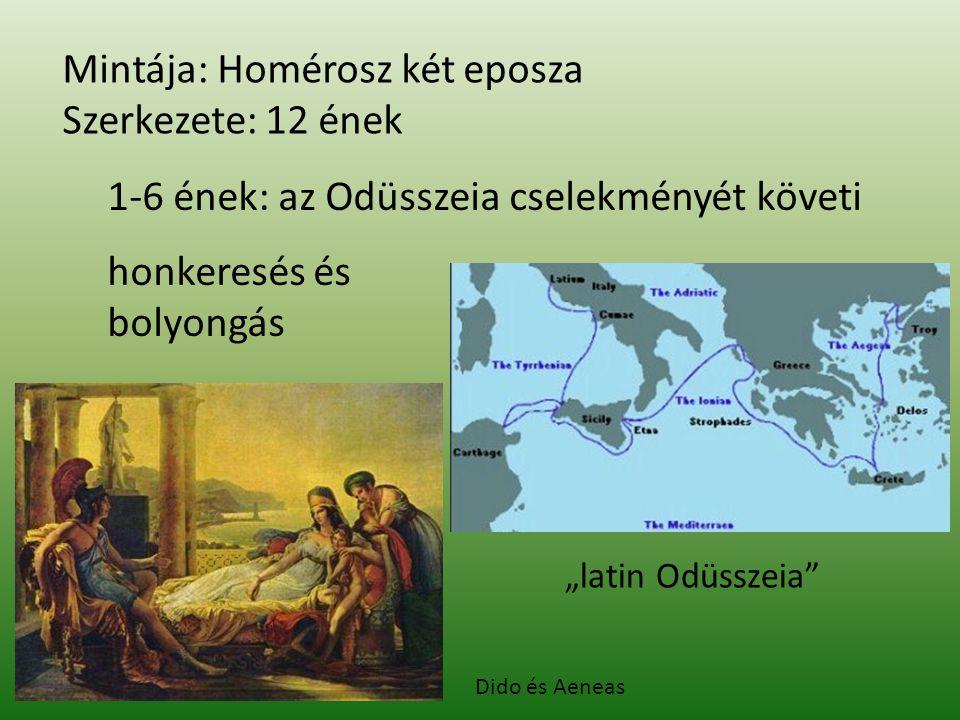 """""""latin Odüsszeia"""" Mintája: Homérosz két eposza Szerkezete: 12 ének 1-6 ének: az Odüsszeia cselekményét követi honkeresés és bolyongás Dido és Aeneas"""