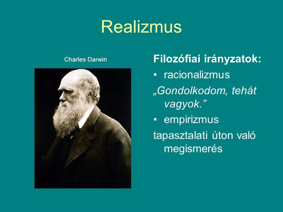 """Charles Darwin Filozófiai irányzatok: racionalizmus """"Gondolkodom, tehát vagyok."""" empirizmus tapasztalati úton való megismerés"""