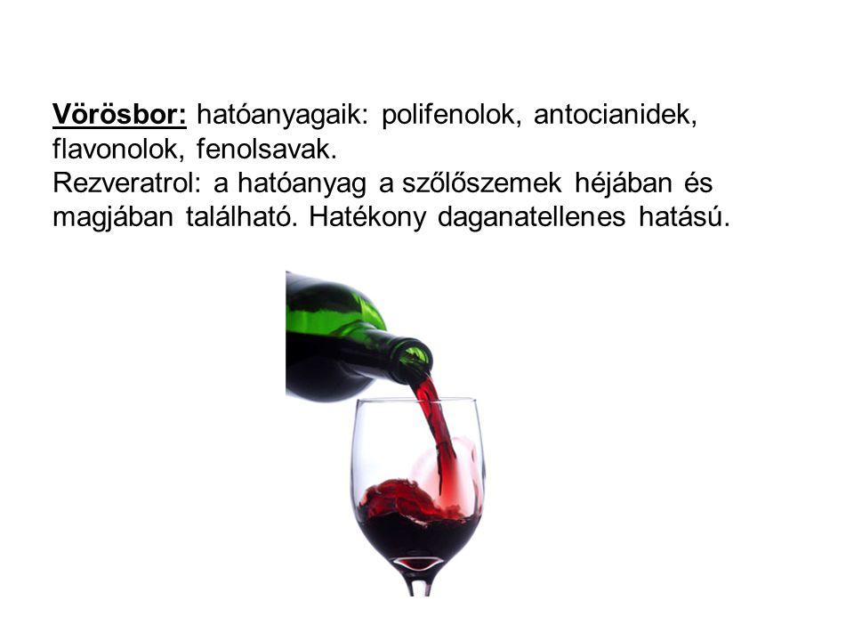 Vörösbor: hatóanyagaik: polifenolok, antocianidek, flavonolok, fenolsavak. Rezveratrol: a hatóanyag a szőlőszemek héjában és magjában található. Haték