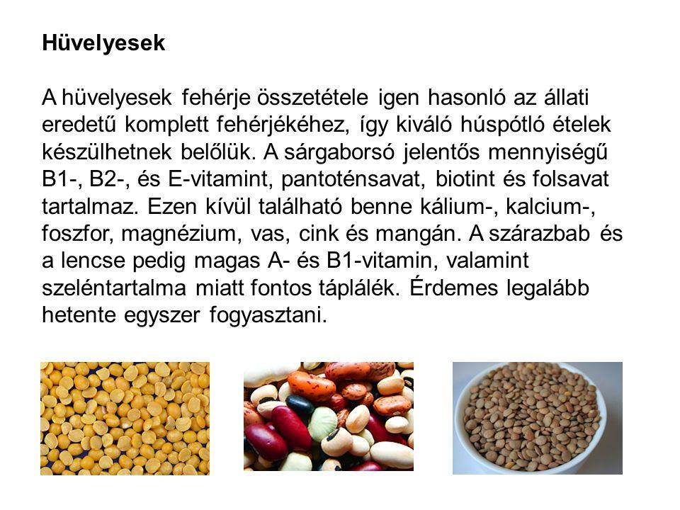 Hüvelyesek A hüvelyesek fehérje összetétele igen hasonló az állati eredetű komplett fehérjékéhez, így kiváló húspótló ételek készülhetnek belőlük. A s