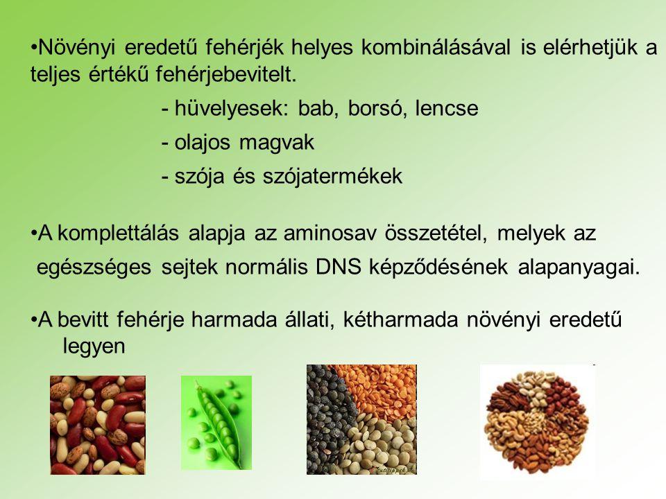 Növényi eredetű fehérjék helyes kombinálásával is elérhetjük a teljes értékű fehérjebevitelt. - hüvelyesek: bab, borsó, lencse - olajos magvak - szója