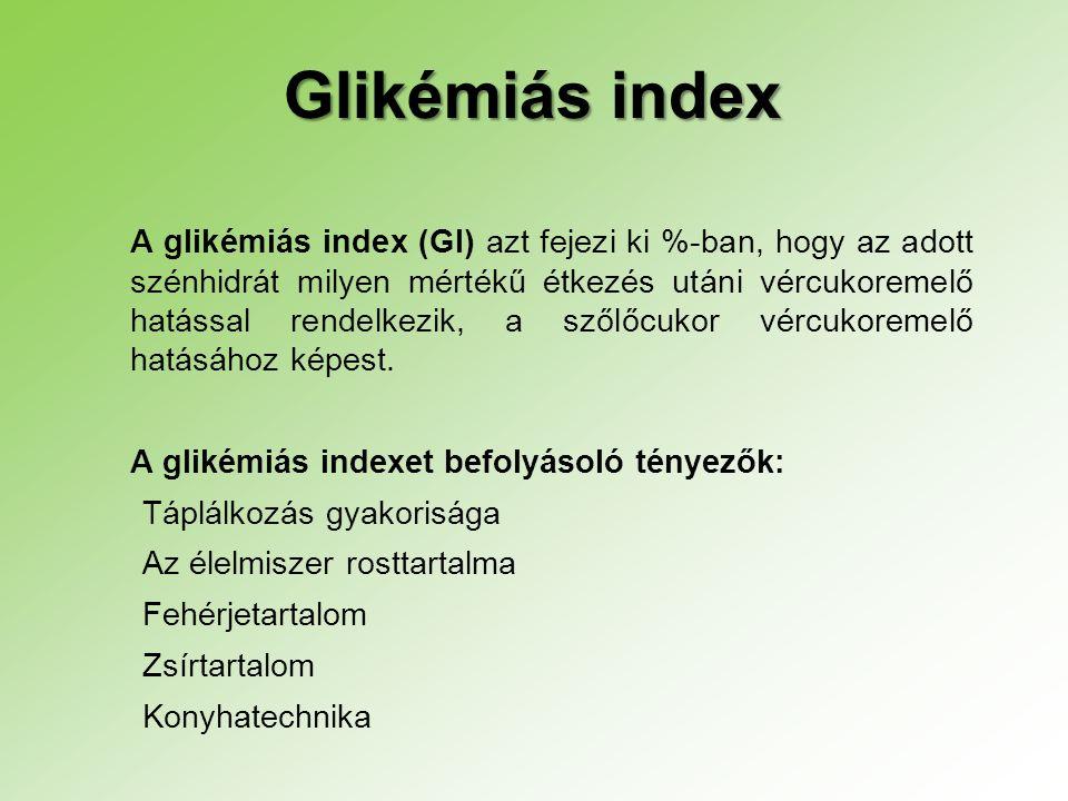 Glikémiás index A glikémiás index (GI) azt fejezi ki %-ban, hogy az adott szénhidrát milyen mértékű étkezés utáni vércukoremelő hatással rendelkezik,