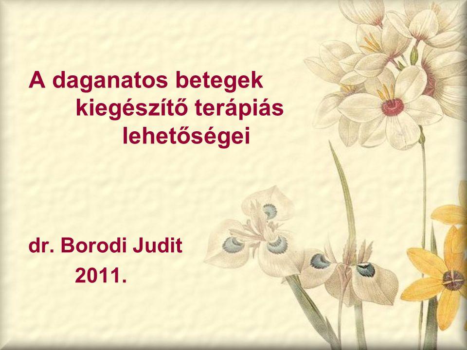 A daganatos betegek kiegészítő terápiás lehetőségei dr. Borodi Judit 2011.