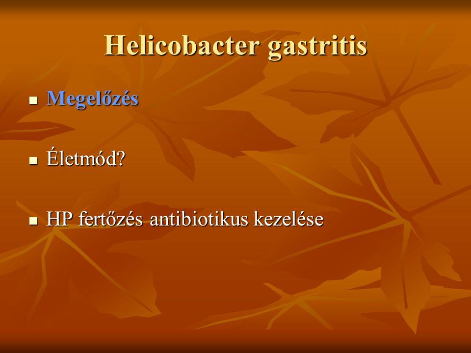 Helicobacter gastritis Megelőzés Megelőzés Életmód.