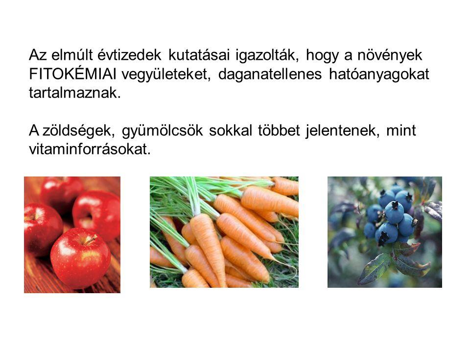 Az elmúlt évtizedek kutatásai igazolták, hogy a növények FITOKÉMIAI vegyületeket, daganatellenes hatóanyagokat tartalmaznak. A zöldségek, gyümölcsök s