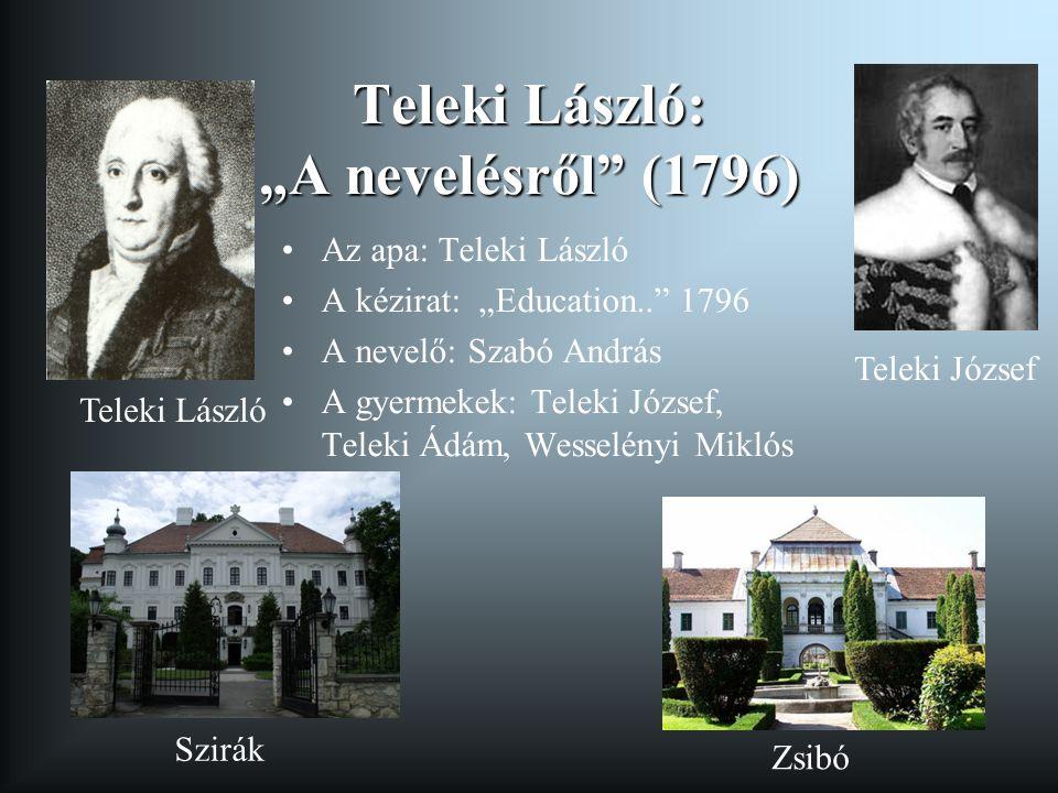 """Teleki László: """"A nevelésről"""" (1796) Az apa: Teleki László A kézirat: """"Education.."""" 1796 A nevelő: Szabó András A gyermekek: Teleki József, Teleki Ádá"""