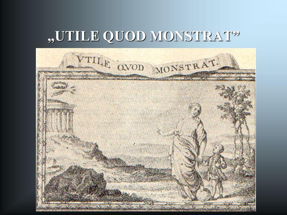 """UTILE QUOD MONSTRAT"""