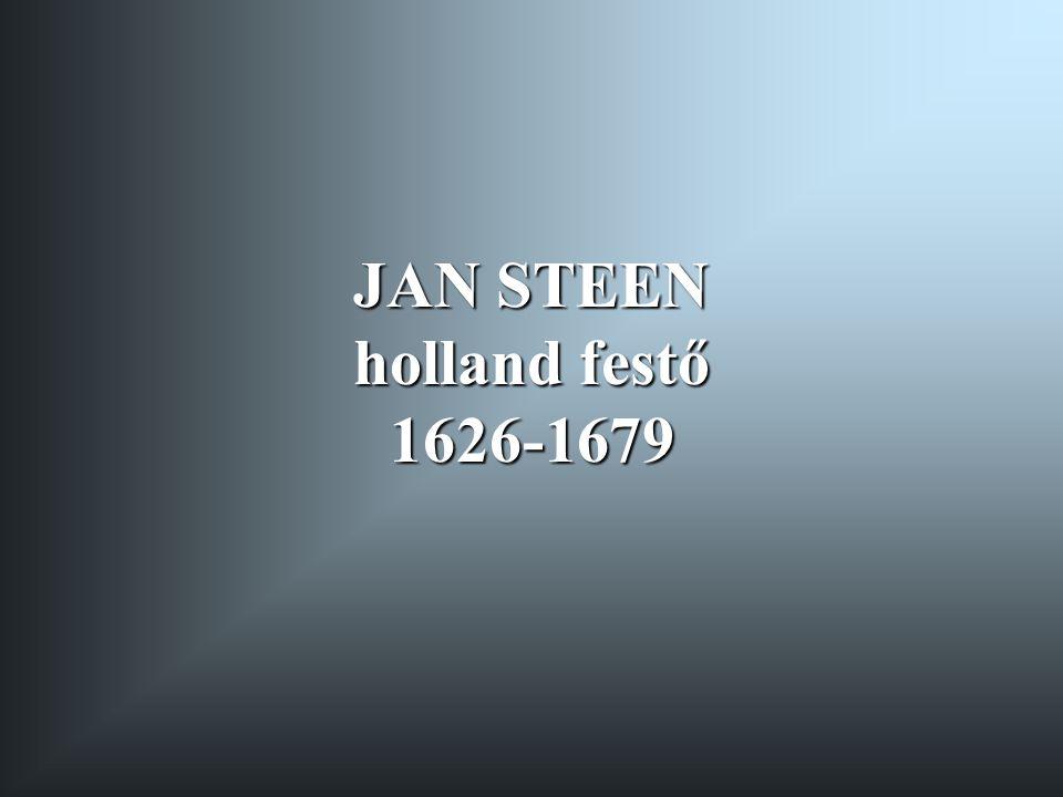 JAN STEEN holland festő 1626-1679