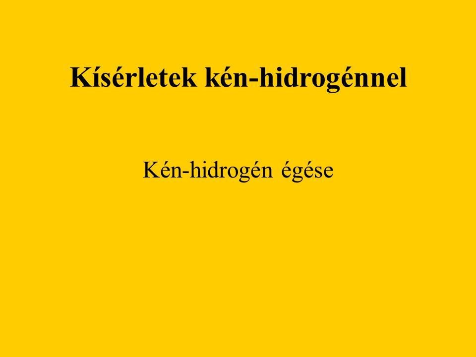 Kísérletek kén-hidrogénnel Kén-hidrogén égése