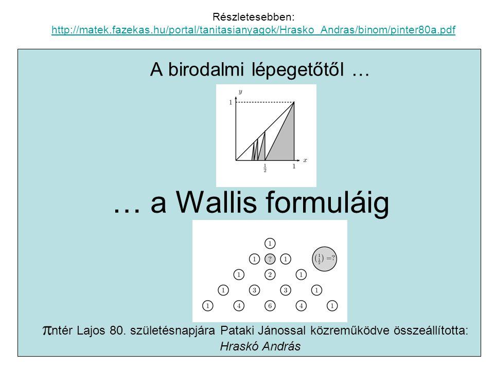 … a Wallis formuláig A birodalmi lépegetőtől …  ntér Lajos 80.
