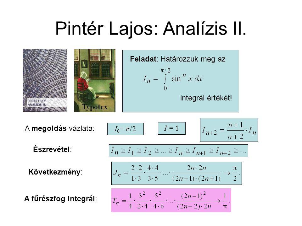 Pintér Lajos: Analízis II. Feladat: Határozzuk meg az integrál értékét.
