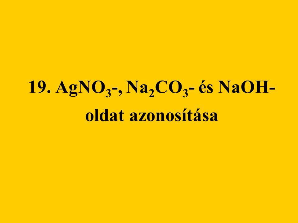 Szükséges Eszközök: kémcsövek kémcsőállvány cseppentők Anyagok: AgNO 3 -oldat Na 2 CO 3 -oldat NaOH-oldat sósav fenolftalein - indikátor