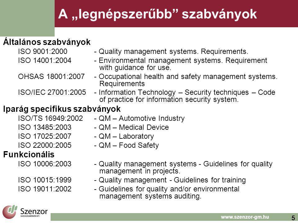 """5 A """"legnépszerűbb"""" szabványok Általános szabványok ISO 9001:2000- Quality management systems. Requirements. ISO 14001:2004- Environmental management"""