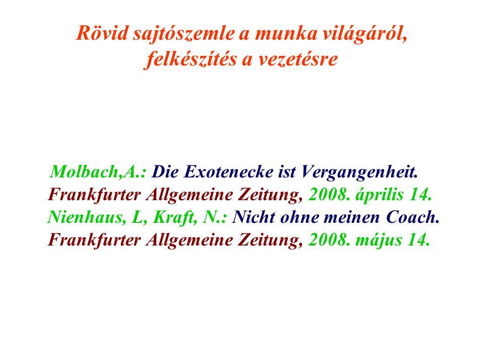 Rövid sajtószemle a munka világáról, felkészítés a vezetésre Molbach,A.: Die Exotenecke ist Vergangenheit. Frankfurter Allgemeine Zeitung, 2008. ápril