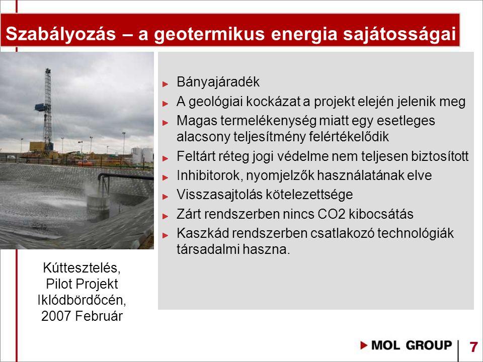 7 Szabályozás – a geotermikus energia sajátosságai Bányajáradék A geológiai kockázat a projekt elején jelenik meg Magas termelékenység miatt egy esetl