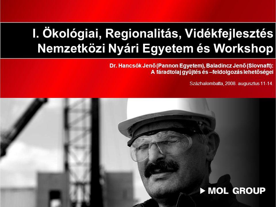 I. Ökológiai, Regionalitás, Vidékfejlesztés Nemzetközi Nyári Egyetem és Workshop Dr.