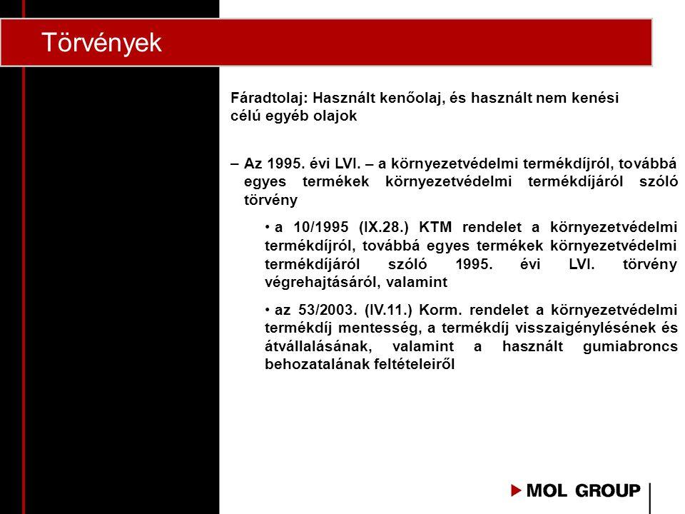 Törvények Fáradtolaj: Használt kenőolaj, és használt nem kenési célú egyéb olajok –Az 1995.