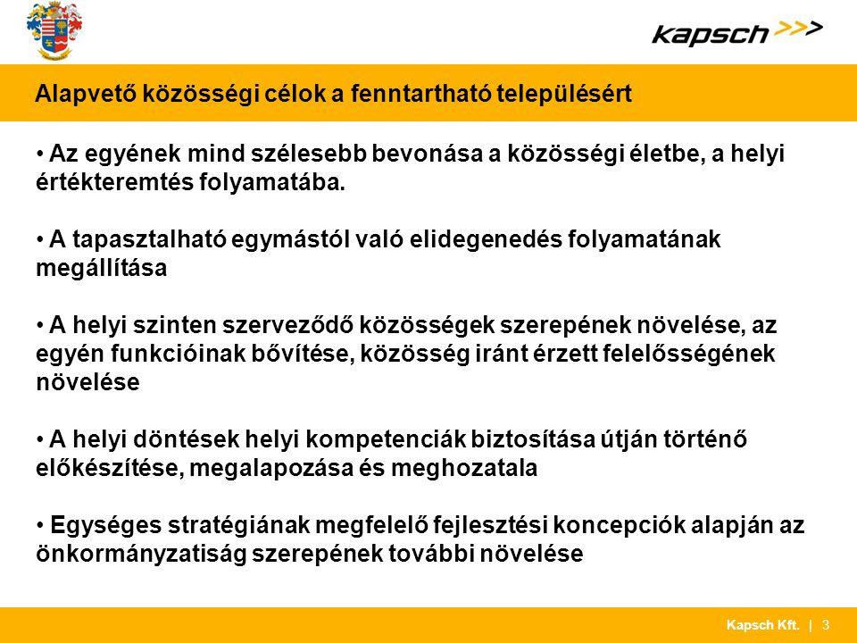 | 3Kapsch Kft. Alapvető közösségi célok a fenntartható településért Az egyének mind szélesebb bevonása a közösségi életbe, a helyi értékteremtés folya