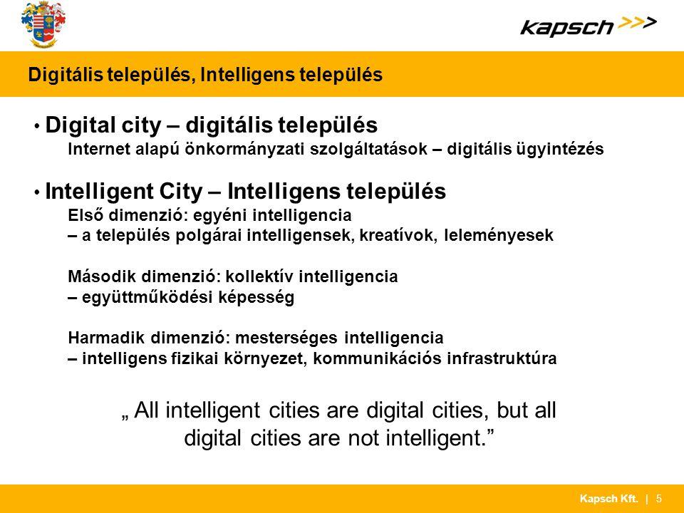 | 5Kapsch Kft. Digitális település, Intelligens település Digital city – digitális település Internet alapú önkormányzati szolgáltatások – digitális ü