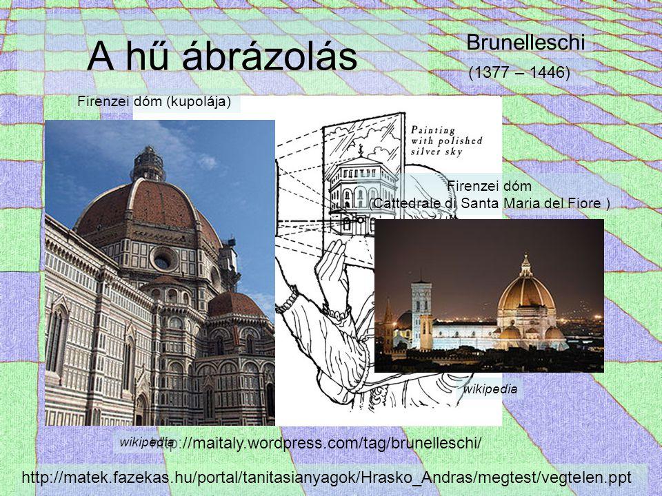 Alberti: Della Pittura (A festészetről) http://matek.fazekas.hu/portal/tanitasianyagok/Hrasko_Andras/megtest/vegtelen.ppt Leon Baptista Alberti (1404-1472) Az egyetemes képzettségű reneszánsz embertípus egyik legkiválóbb képviselője.