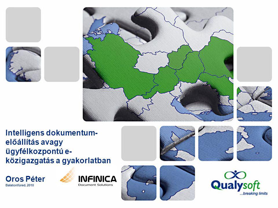 Intelligens dokumentum- előállítás avagy ügyfélkozpontú e- közigazgatás a gyakorlatban Oros Péter Balatonfüred, 2010