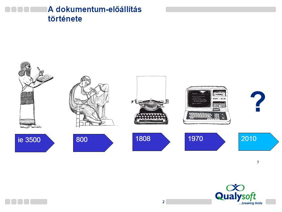 2 A dokumentum-előállítás története 2010 ie 3500 800 1808 1970