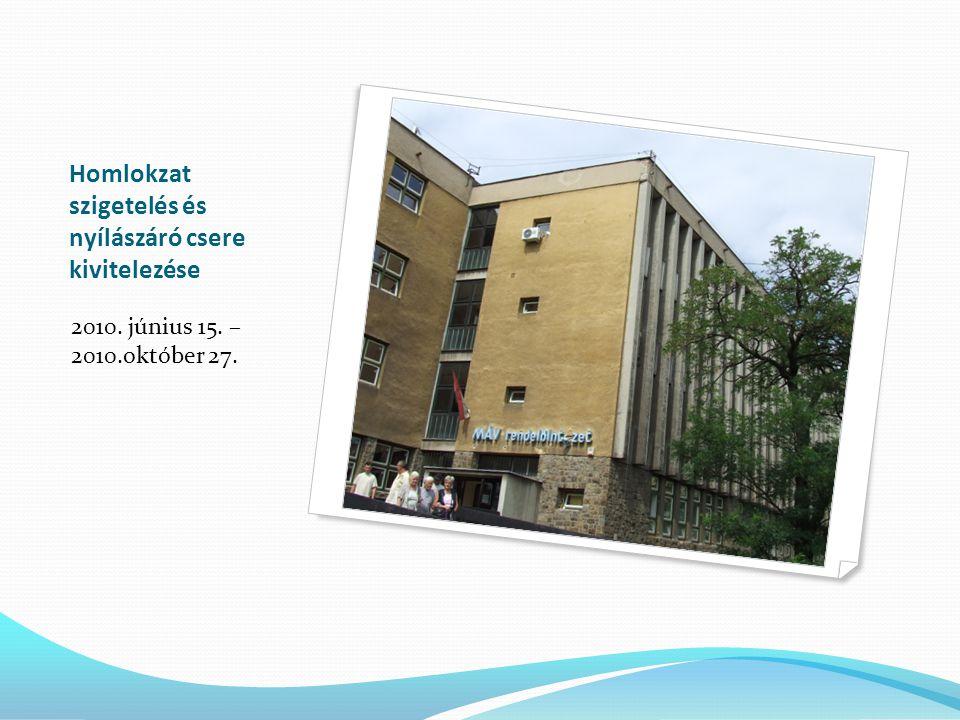 Homlokzat szigetelés és nyílászáró csere kivitelezése 2010. június 15. – 2010.október 27.