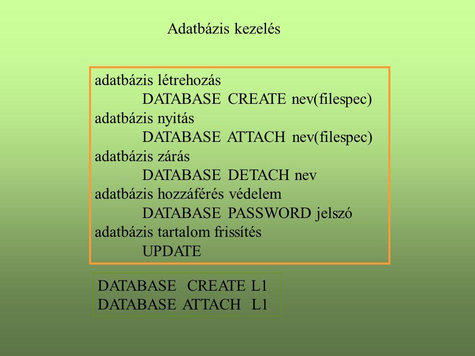 Információ lekérdezés objektumok nevei: LISTNAMES egy objektum részletes leírása DESCRIBE név kifejezés kiírása SHOW kif, STATUS objektum értékek SHOW VALUES(obj) információs függvények SYSINFO (param) SYSVAR (rpar) OBJ (param obj) SHOW OBJ (ISBY 'termek' 'rendeles')