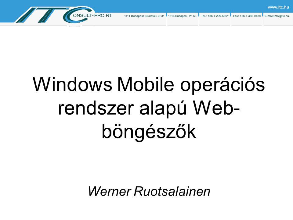 Windows Mobile operációs rendszer alapú Web- böngészők Werner Ruotsalainen