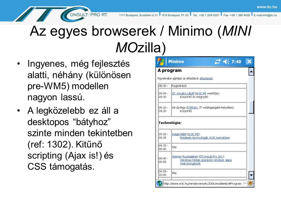 Az egyes browserek / Minimo (MINI MOzilla) Ingyenes, még fejlesztés alatti, néhány (különösen pre-WM5) modellen nagyon lassú.