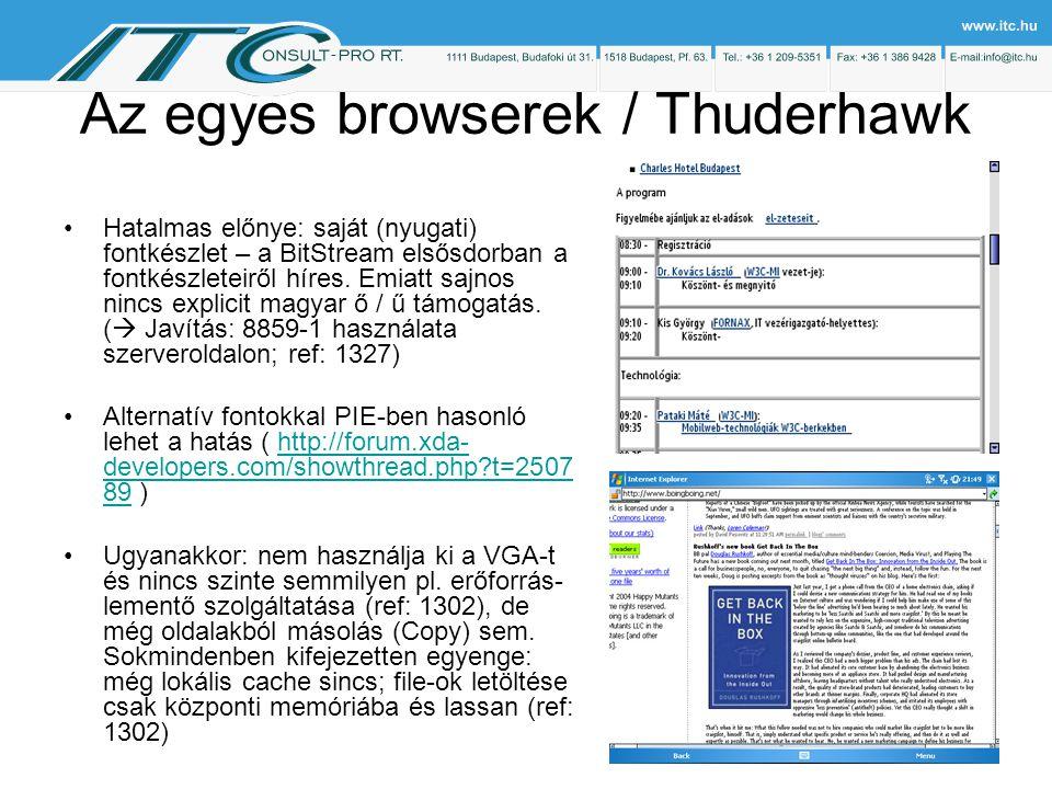 Az egyes browserek / Thuderhawk Hatalmas előnye: saját (nyugati) fontkészlet – a BitStream elsősdorban a fontkészleteiről híres.