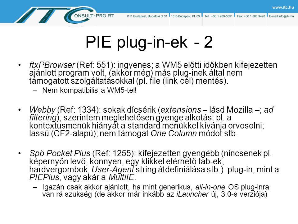 PIE plug-in-ek - 2 ftxPBrowser (Ref: 551): ingyenes; a WM5 előtti időkben kifejezetten ajánlott program volt, (akkor még) más plug-inek által nem támogatott szolgáltatásokkal (pl.
